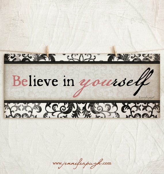 Believe in Yourself Giclee Art Print by Jennifer Pugh.
