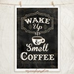 Wake up and smell the Coffee_12x18_001_A
