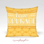 Have Courage_12x12_001_Pillow_by_Jennifer_Pugh