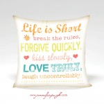 Life is Short Inspirational Pillow Artwork by Jennifer Pugh.