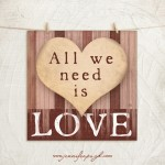 all we need is love giclee fine art print