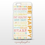 Be Happy Colored Phone case by Jennifer Pugh.